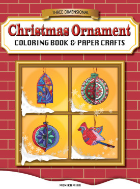 Three Dimensional Christmas Ornament Coloring Book And Paper Crafts